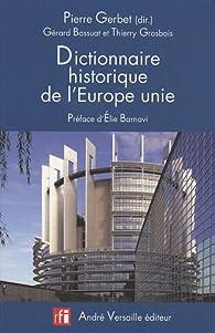 Dictionnaire historique de lEurope unie par Gérard Bossuat