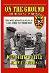 On The Ground: The Secret War in Vietnam Kindle Edition