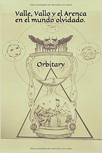 Valle, Vallo y el Arenca en el mundo olvidado. Orbitary (Spanish Edition): ROSA MARTIN COTILLA: 9781982952327: Amazon.com: Books