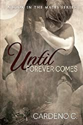 C, Cardeno [ Until Forever Comes ] [ UNTIL FOREVER COMES ] May - 2013 { Paperback }