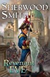 Revenant Eve, Sherwood Smith, 0756407443