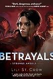 download ebook betrayals (strange angels) by st crow, lili (2009) pdf epub