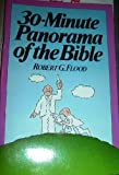 Thirty Minute Panorama of the Bible, Robert G. Flood, 0802487475