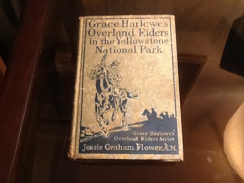 Grace harlowe's Overland Riders in the Yellowstone National Park