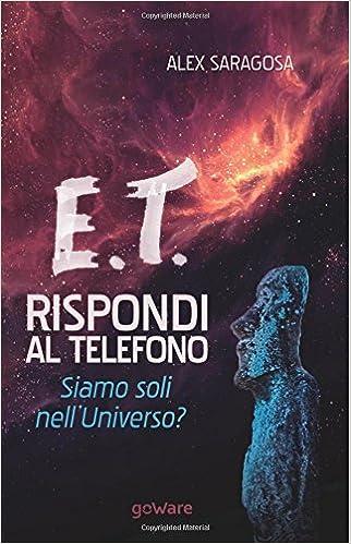 Book E.T. rispondi al telefono. Siamo soli nell'Universo? (Scienza)