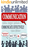 Communication: Golden Nugget Methods to Communicate Effectively - Interpersonal, Influence, Social Skills & Listening (BONUS, Listening Skills, Influence People, Persuasion)