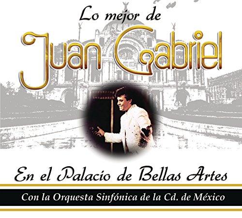 Lo Mejor De Juan Gabriel En Bellas Artes