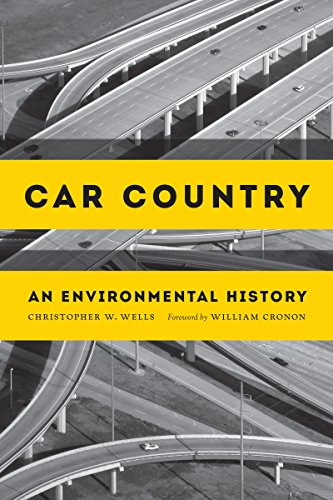 Car Country: An Environmental History (Weyerhaeuser Environmental Books)