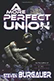 A More Perfect Union, Steven Burgauer, 1440130183