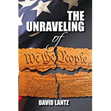 The Unraveling of We the People