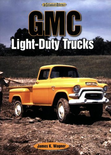 GMC Light-Duty Trucks: An Enthusiast's Reference - Gmc Commercial Trucks