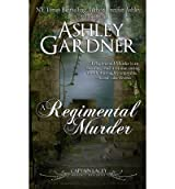 Gardner, Ashley [ A Regimental Murder ] [ A REGIMENTAL MURDER ] Jul - 2013 { Paperback }