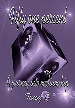 Fifty-one percent: A journey into mediumship by [Garrod, Tony]