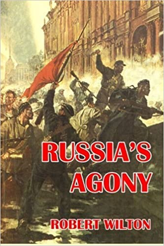 Russia's Agony by Robert Wilton (2013-11-22)
