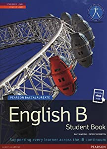 IB ENGLISH B SB + ETEXT (Pearson International Baccalaureate Diploma: International Editions)