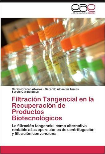 Filtración Tangencial en la Recuperación de Productos ...
