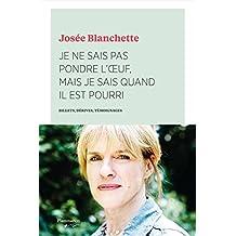 Je ne sais pas pondre l'oeuf, mais je sais quand il est pourri: Billets, dérives, témoignages (French Edition)