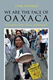We Are the Face of Oaxaca: Testimony and Social Movements