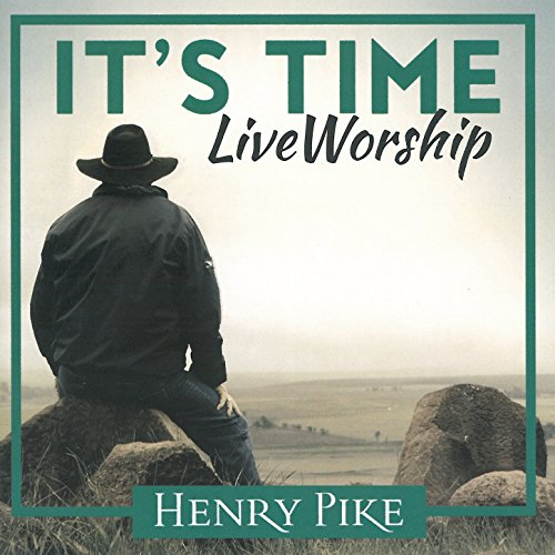 Henry Pike - It's Time - Live Worship 2018