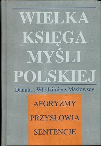 Wielka Ksiega Mysli Polskiej Aforyzmy Przyslowia