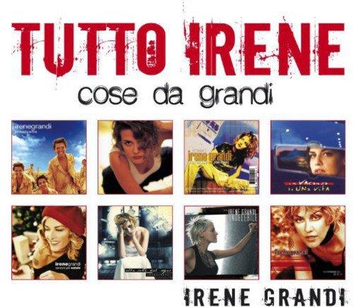 Irene Grandi - Tutto Irene: Cose Da Grandi - Zortam Music