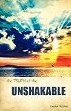 The Truth of the Unshakable, Joanna Freeman, 1604779926