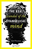 img - for [(The Real Scandal of the Evangelical Mind)] [By (author) Dr Carl R Trueman] published on (November, 2012) book / textbook / text book