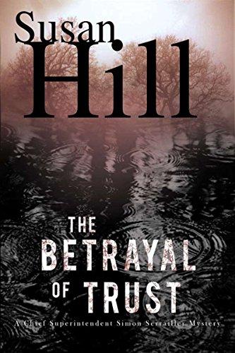 The Betrayal Of Trust: A Simon Serailler Mystery (Chief Superintendent Simon Serrailler Mysteries)