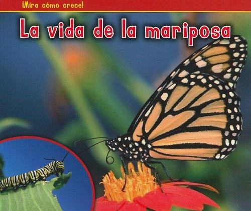 La Vida de la Mariposa = The Life of a Butterfly (Bellota: Mira como crece! / Acorn: Watch It Grow!) por Nancy Dickmann