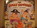 The Bully Brothers Gobblin' Halloween, Mike Thaler, 0448401584