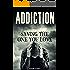 Addiction: Saving the One You Love