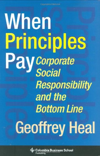 When Principles Pay  Corporate Social Responsibility And The Bottom Line  Columbia Business School Publishing