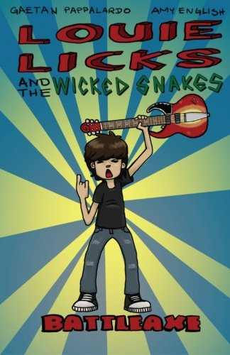 Louie Licks and the Wicked Snakes: Battleaxe Alien Battle Axe