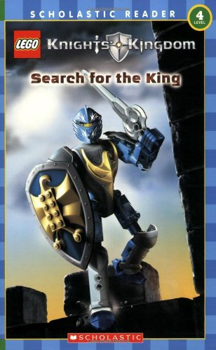 Knights' Kingdom (Search for the King) Scholastic Reader Level 4 (Lego Knights Kingdom Santis)
