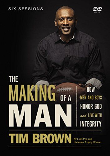 The Making of a Man Video Study: How Men and Boys Honor God and Live with Integrity