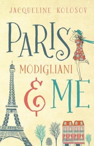 Paris, Modigliani & Me: Kolosov, Jacqueline: 9781941311912: Amazon ...