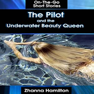 The Pilot and the Underwater Beauty Queen Audiobook