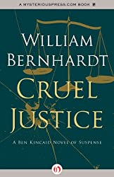 Cruel Justice (The Ben Kincaid Novels Book 5)