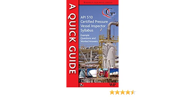 A Quick Guide to API 510 Certified Pressure Vessel Inspector