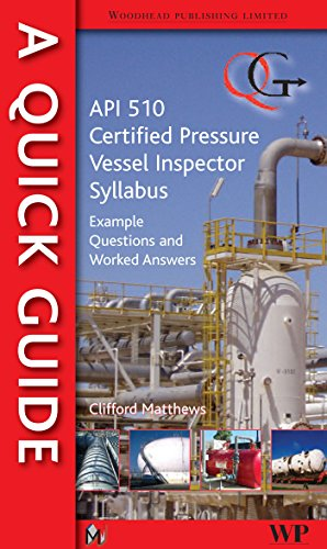 System 510 (A Quick Guide to API 510 Certified Pressure Vessel Inspector Syllabus: Example Questions and Worked Answers)