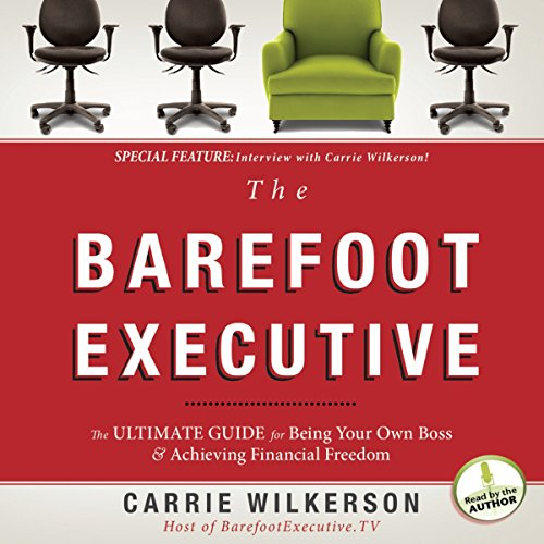 The Barefoot Executive: The Ultimate Guide to Being Your Own Boss and Achieving Financial Freedom by Oasis Audio