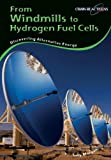 From Windmills to Hydrogen Fuel Cells: Discovering Alternative Energy Sources (Chain Reactions)