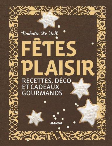 Fêtes plaisir (Recettes, déco et cadeaux) (French Edition)