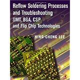 Reflow Soldering Processes: SMT, BGA, CSP and Flip Chip Technologies