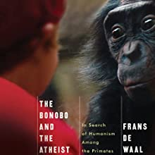 The Bonobo and the Atheist Audiobook by Frans de Waal Narrated by Jonathan Davis