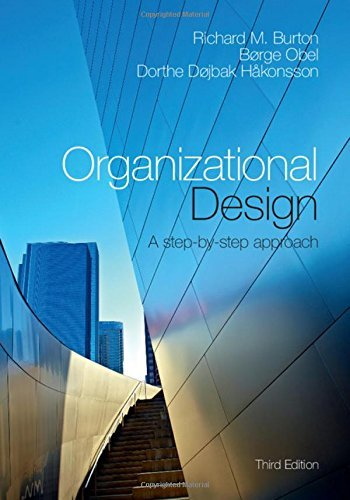Organizational Design: A Step-by-Step Approach by Richard M. Burton (September 17,2015)