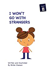 I Won't Go With Strangers: PLUS: Why Do they Pick On Me (Talk to Me Series) (Volume 1) Paperback
