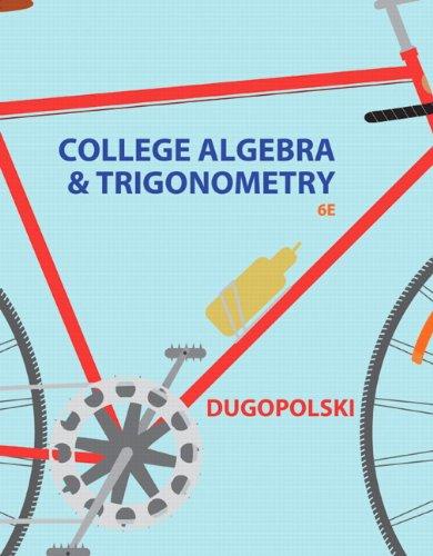 College Algebra and Trigonometry: A Unit Circle Approach, (6th Edition) Pdf