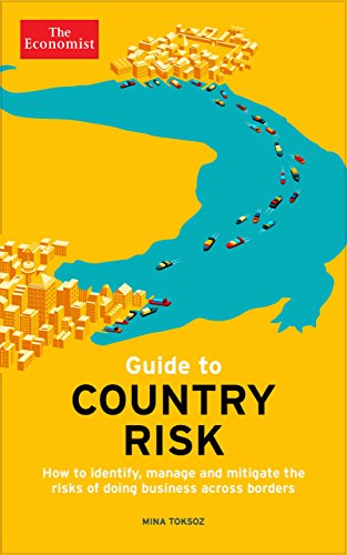 Guide to Country Risk: How to identify, manage and mitigate the risks of doing business across borders (Economist Books)