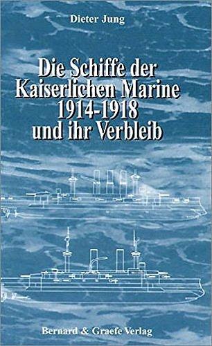 die-schiffe-der-kaiserlichen-marine-1914-1918-und-ihr-verbleib